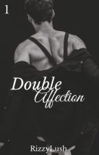Double Affection  by RizzyLush