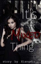 It's a Mixed Thing (Original) by Xiangxin__