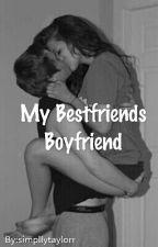 My Bestfriends Boyfriend by simpllytaylorr