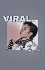 viral. | bang chan ✔️ by guanhoe