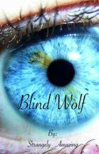 Blind Wolf by Strangely_Amazing