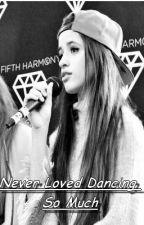 Camila/You/Lauren - Never Loved Dancing So Much by KatyJauregui