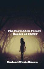 The Forbidden Forrest: A sequel to Finding A New Creepypasta by UndeadMusicQueen