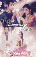 RagLak - an innocent Love by Sukorian