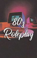 80s Roleplay (Rp)  by calumscuddler