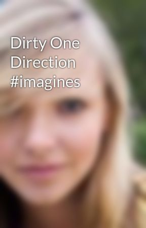 dirty one direction imagines dirty zayn imagine part