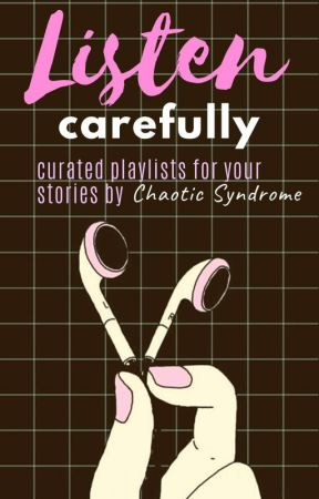 Listen Carefully   ✔️  by ChaoticSyndrome