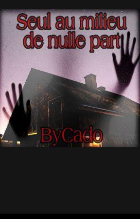 Seul Au Milieu De Nulle part  by ByCado