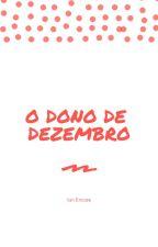 O Dono de Dezembro by IanEmcee
