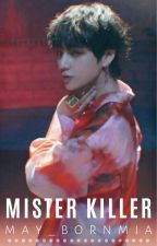 Mister Killer | kth by may_bornmia