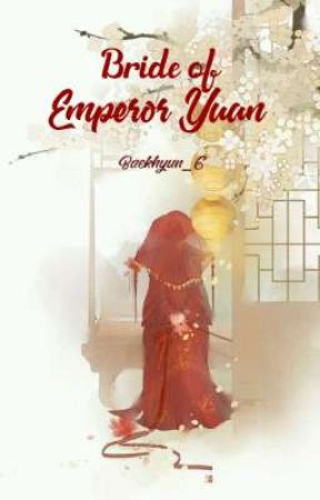 Bride of the Emperor Yuan (END) by Baekhyun_G