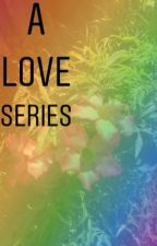 A love series  by BinibiningVarquez