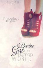 A Barbie Girl In A Human World (Editing) by ii4oo49