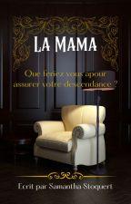 La Mama by SamanthaStoquert