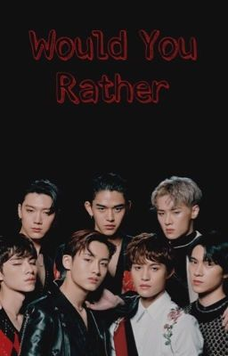 KPOP WOULD YOU RATHER - SIX - MONSTA X (dirty) - Wattpad