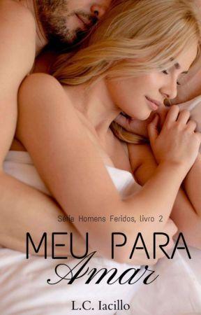 Meu Para Amar - Série Homens Feridos. Livro 2 by lele20dante