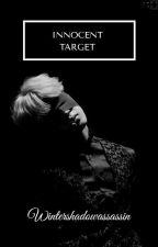 Innocent Target by Wintershadowassassin