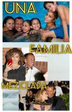 Una Familia Mezclada by jlobootyqueen