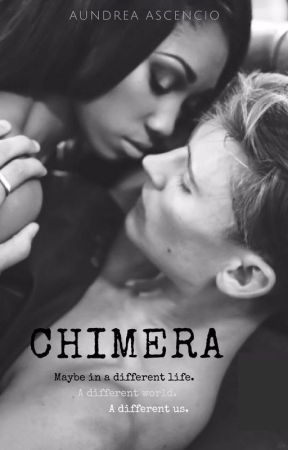CHIMERA [Grey Series Book III] [Paused] by aundreathewriter