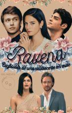 Ravena - Confissões de Uma Adolescente em Crise  by Angelglo2015