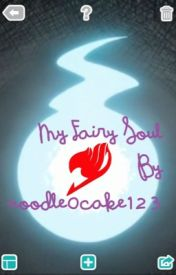 My Fairy Soul (fairy tail & soul eater x reader) (Plus one shots :)) by noodle0cake123