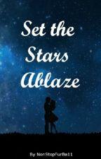 Set the Stars Ablaze by NonStopFurBa11