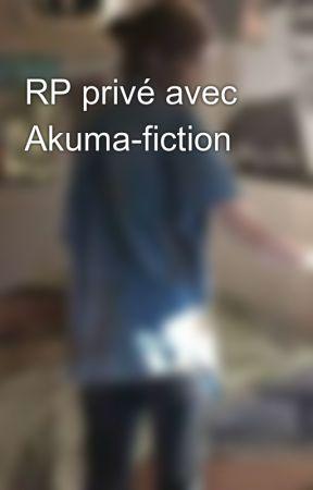 RP privé avec Akuma-fiction by Auriane2510