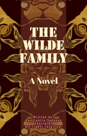 The Wilde family { EDITING TIME! } by kosta10