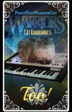 Warrior Cat Randomness: TOO! by frostfirewarriorcat