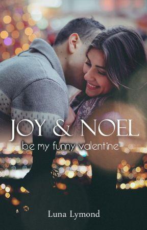 Joy & Noel - Be my funny Valentine by LunaLymond