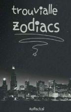 °trouvialle zodiacs° ~ (zodiac story)  by zodiacical