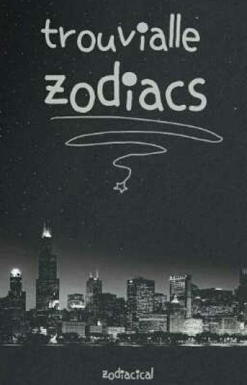 °trouvialle zodiacs° ~ (zodiac story)