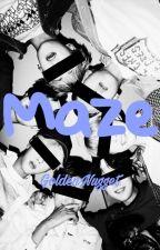 MAZE by Golden_Nugget11