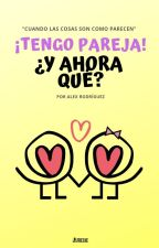 ¡Tengo pareja! ¿Y ahora qué? by JesusAldahirFloresPe
