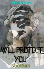 I Will Protect you (Yoonmin) by Mikaela24666