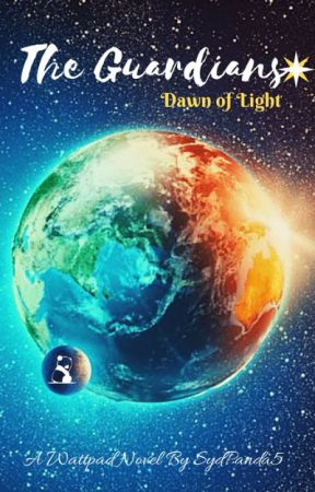 The Guardian Novellas: Dawn of Light ✔ (Editing) by SydPanda5