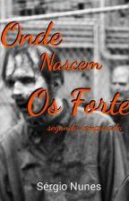 Onde Nascem Os Fortes: Segunda Temporada by sergio_nunes
