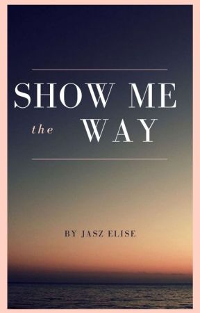 Show Me The Way (True Dominants Book 1) Still Editing by JaszElise
