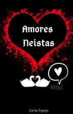 Amores Neistas by Karen_Smith25