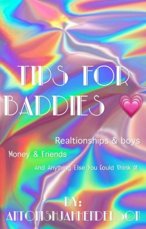 Tips For Baddies  by AntonishjahHenderson