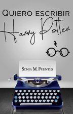 Quiero escribir Harry Potter by SonFuentes