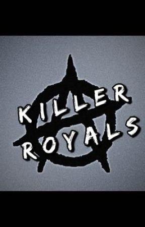 Killer Royals - The Red Drivers - Wattpad