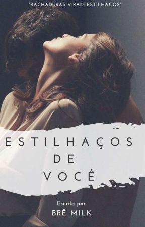 Estilhaços De Você by BreMilk
