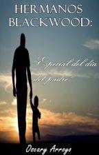 Hermanos Blackwood: Especial del día del padre. by OscaryArroyo