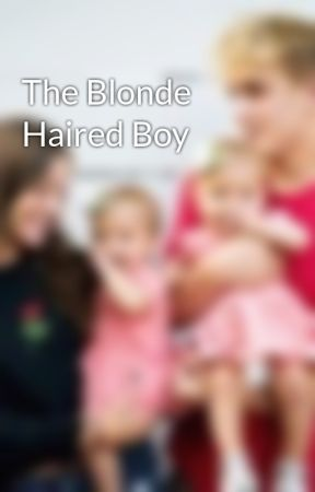 The Blonde Haired Boy by jakepaulismybae00