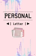 Personal Letter by 11SCIENCE