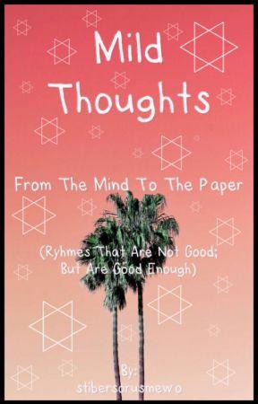 Mild Thoughts by stibersorusmewo