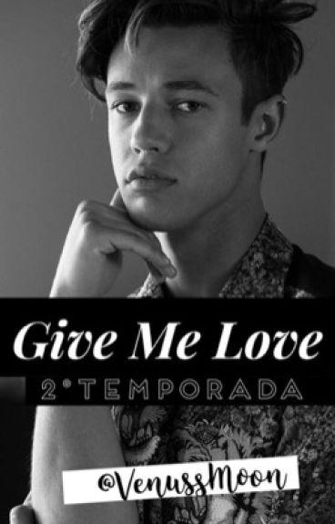 Give Me Love 2º Temporada |Cameron Dallas y tu|TERMINADA|
