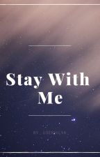 Stay With Me by userHilya