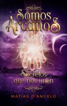 Somos Arcanos 2: Secretos que nos unen by MatiasDAngelo